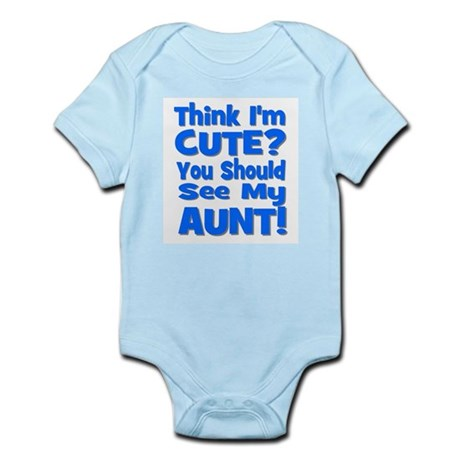 Think I'm Cute? Aunt Blue Infant Creeper