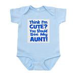 Think I'm Cute? Aunt Blue Infant Creeper