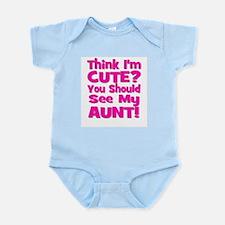 Think I'm Cute? Aunt Pink Infant Creeper