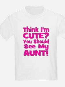 Think I'm Cute? Aunt Pink Kids T-Shirt