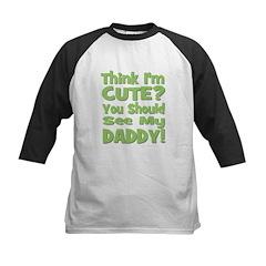 Think I'm Cute? Daddy Green Kids Baseball Jersey