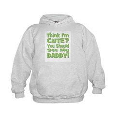 Think I'm Cute? Daddy Green Hoodie