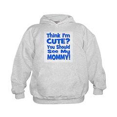 Think I'm Cute? Mommy Blue Hoodie