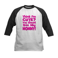 Think I'm Cute? Mommy Pink Tee