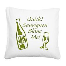Sauvignon Blanc Me Square Canvas Pillow