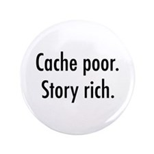 "Cache poor.png 3.5"" Button"