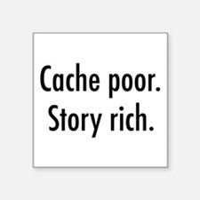 "Cache poor.png Square Sticker 3"" x 3"""