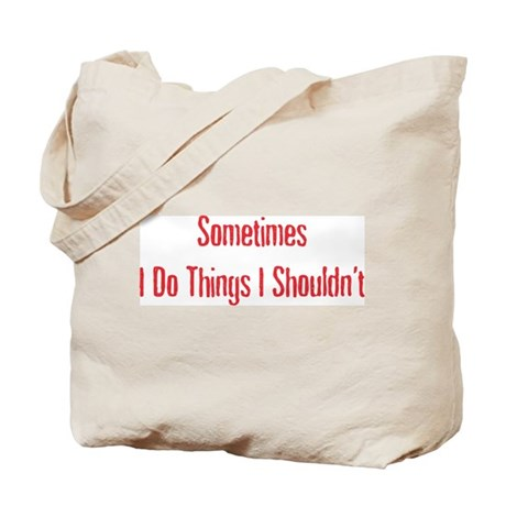 Do Things I Shouldn't Tote Bag