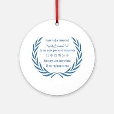I am not a terrorist (f) - UN Ornament (Round)