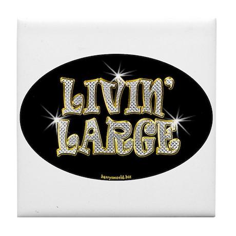 Livin' Large Tile Coaster