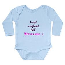 Were On A Break Long Sleeve Infant Bodysuit