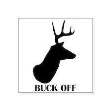 """Buck Off! Square Sticker 3"""" x 3"""""""