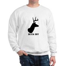 Buck Off! Sweatshirt