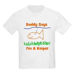 Daddy Says I'm A Keeper Kids T-Shirt