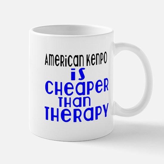 American Kenpo Is Cheaper Than T Mug