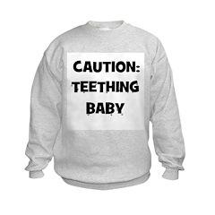 Caution: Teething Baby Sweatshirt