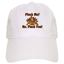 Pluck Me? Baseball Cap