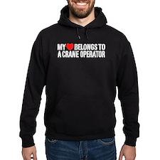 My Heart Belongs To A Crane Operator Hoodie