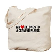 My Heart Belongs To A Crane Operator Tote Bag