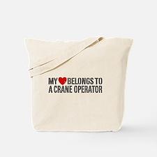 My Heart Belongs To A Crane Operator Tote Bag