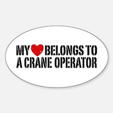My Heart Belongs To A Crane Operator Decal