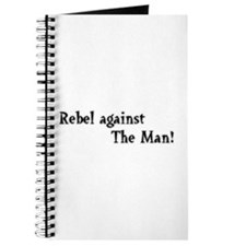 """Rebel against The Man"" Journal"