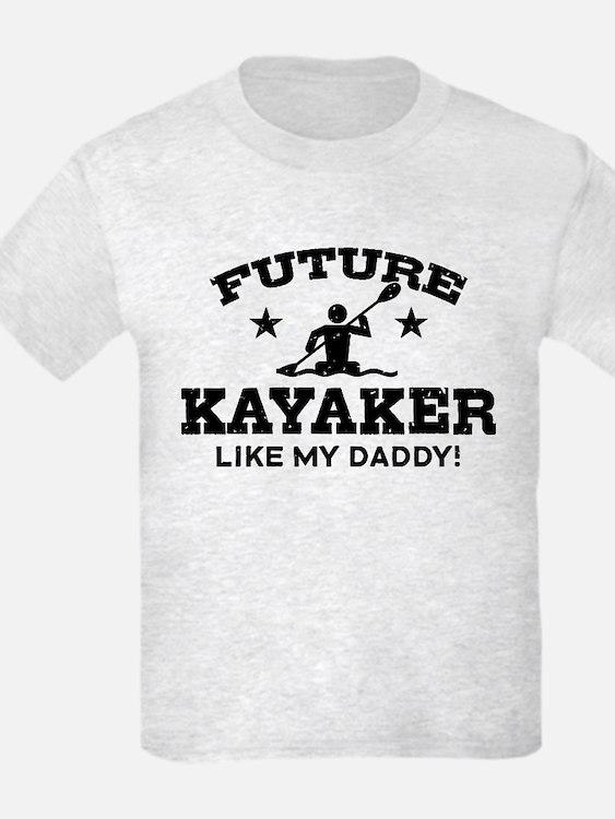 Future kayaker Like My Daddy T-Shirt