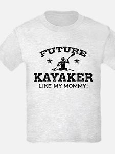 Future kayaker Like My Mommy T-Shirt