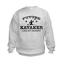 Future kayaker Like My Mommy Sweatshirt