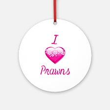 I Love/Heart Prawns Ornament (Round)