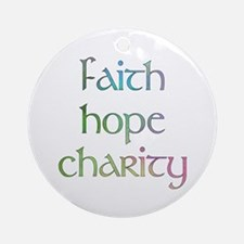Faith Hope Charity watercolor Ornament (Round)