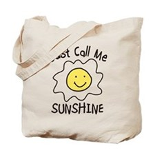 Just Call Me Sunshine Tote Bag