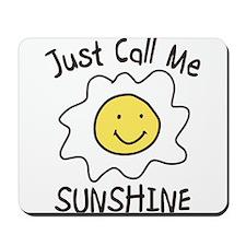Just Call Me Sunshine Mousepad