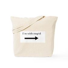 I`m with stupid Tote Bag