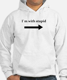 I`m with stupid Hoodie