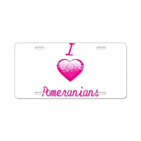 I Love/Heart Pomeranians Aluminum License Plate