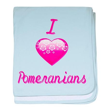 I Love/Heart Pomeranians baby blanket