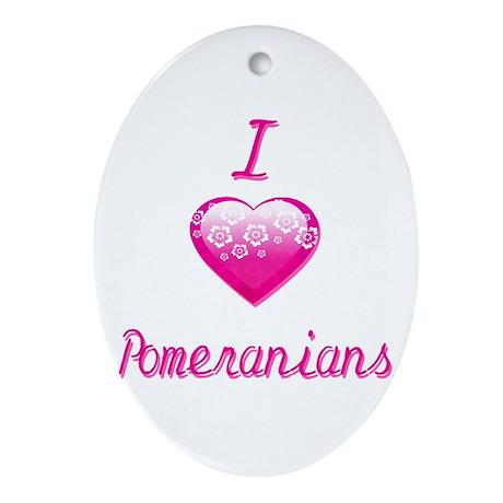 I Love/Heart Pomeranians Ornament (Oval)