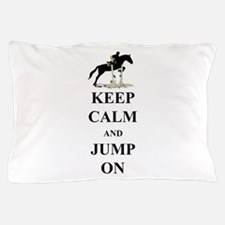 Keep Calm and Jump On Horse Pillow Case