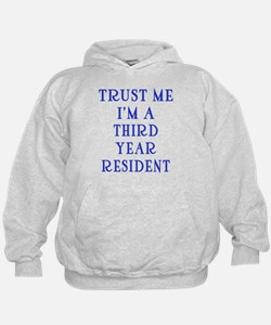 Trust Me I'm a Third Year Resident Hoodie