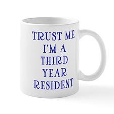 Trust Me I'm a Third Year Resident Mug