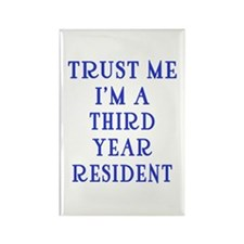 Trust Me I'm a Third Year Resident Rectangle Magne