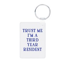 Trust Me I'm a Third Year Resident Keychains