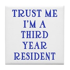 Trust Me I'm a Third Year Resident Tile Coaster