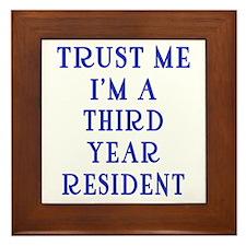 Trust Me I'm a Third Year Resident Framed Tile