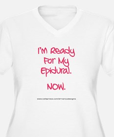 Ready for my epidural pink Plus Size T-Shirt