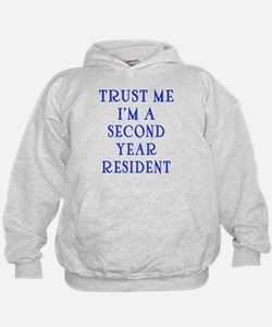 Trust Me I'm a Second Yr Resident Hoodie
