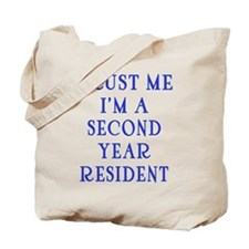 Trust Me I'm a Second Yr Resident Tote Bag