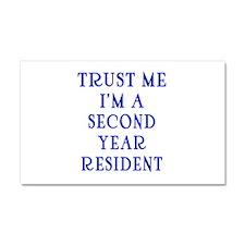 Trust Me I'm a Second Yr Resident Car Magnet 20 x