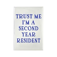 Trust Me I'm a Second Yr Resident Rectangle Magnet
